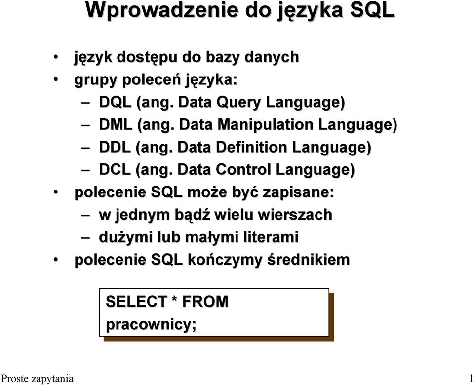 . Data Definition Language) DCL (ang( ang.