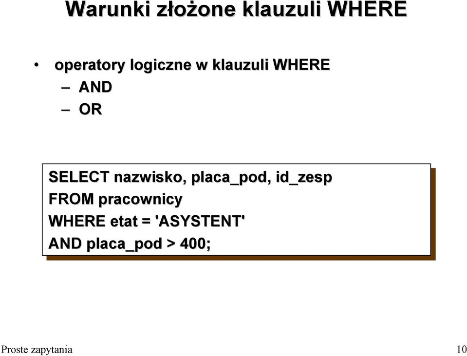 nazwisko, placa_pod, id_zesp WHERE etat etat