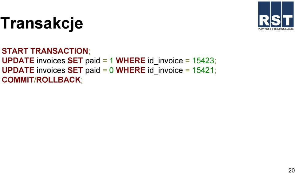= 1543; UPDATE invoices SET paid = 0