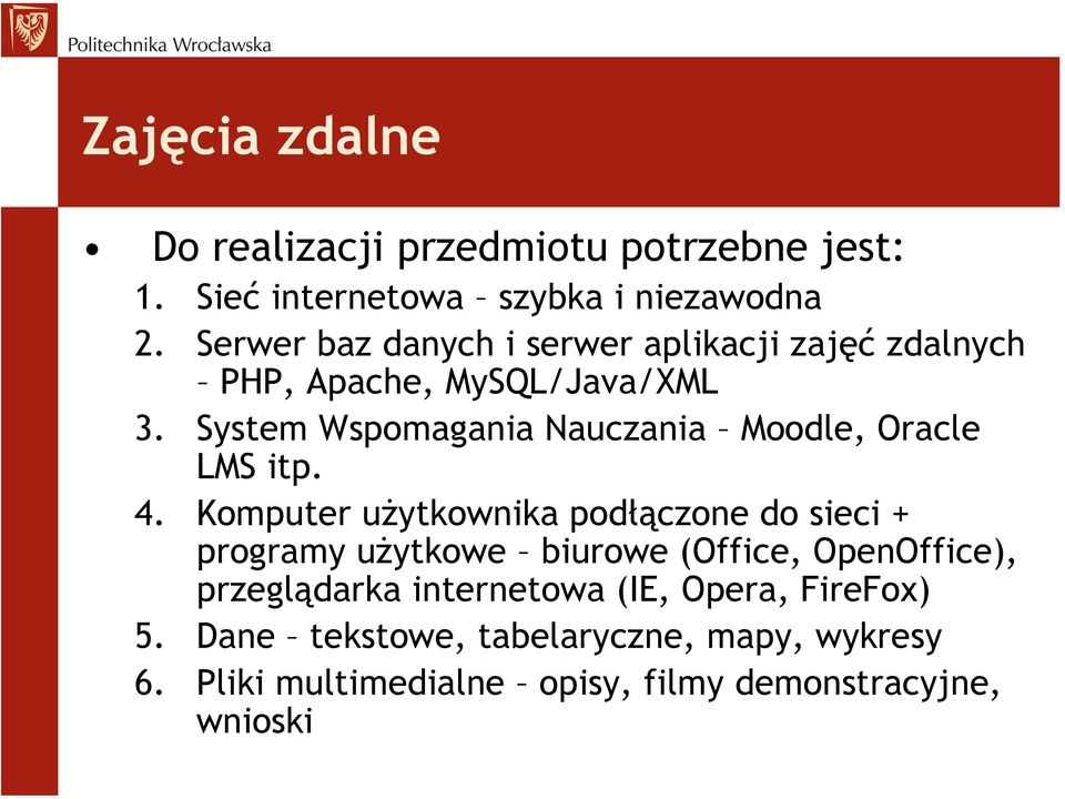 System Wspomagania Nauczania Moodle, Oracle LMS itp. 4.