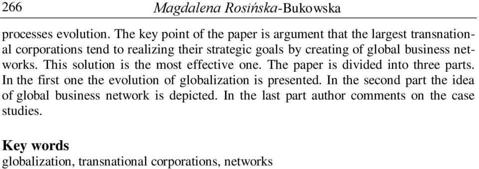of global business networks. This solution is the most effective one. The paper is divided into three parts.