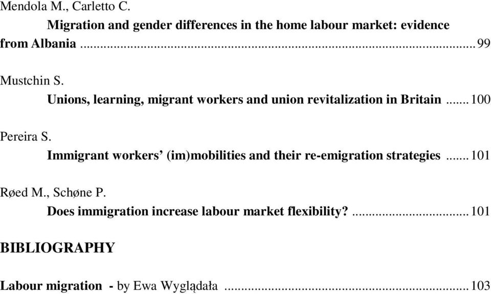 Unions, learning, migrant workers and union revitalization in Britain...100 Pereira S.