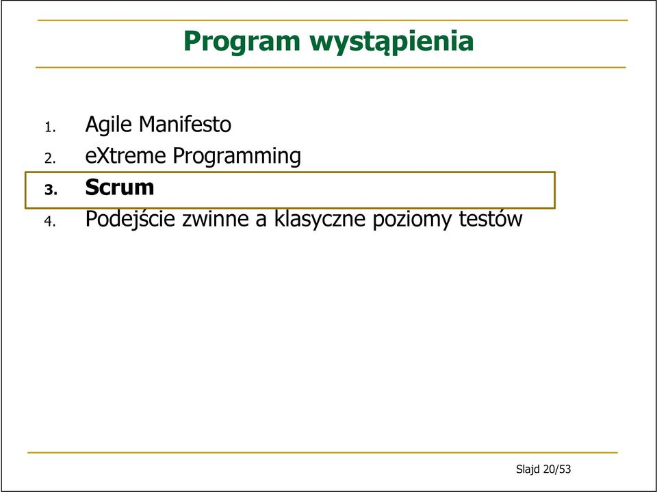 extreme Programming 3. Scrum 4.