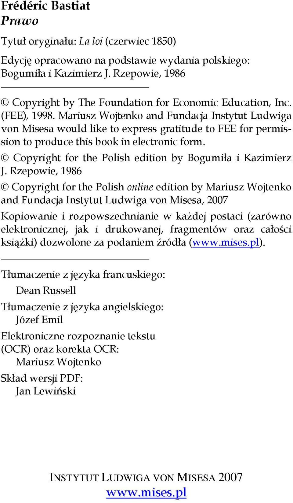 Mariusz Wojtenko and Fundacja Instytut Ludwiga von Misesa would like to express gratitude to FEE for permission to produce this book in electronic form.