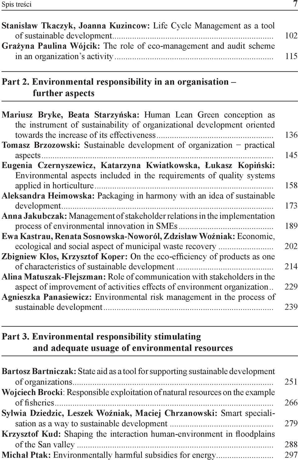 Environmental responsibility in an organisation further aspects Mariusz Bryke, Beata Starzyńska: Human Lean Green conception as the instrument of sustainability of organizational development oriented
