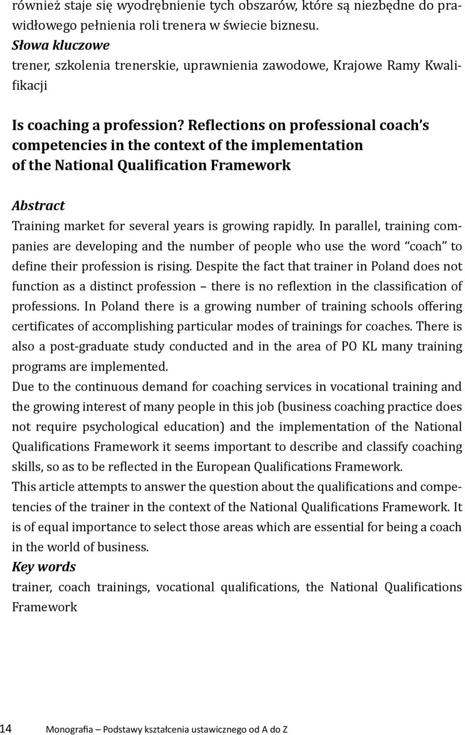 Reflections on professional coach s competencies in the context of the implementation of the National Qualification Framework Abstract Training market for several years is growing rapidly.