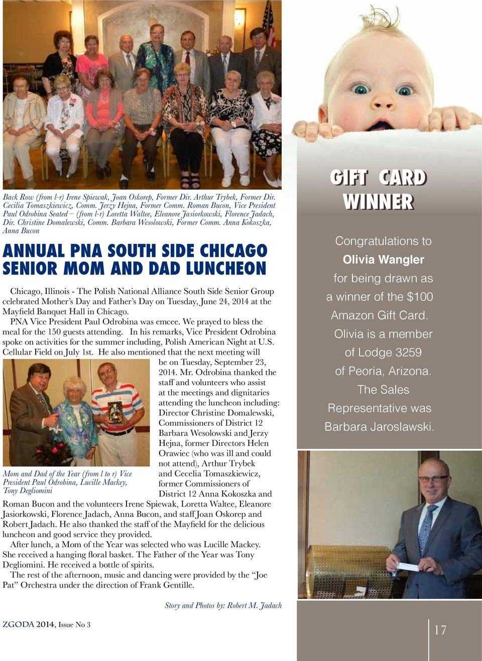 Anna Kokoszka, Anna Bucon ANNUAL PNA SOUTH SIDE CHICAGO SENIOR MOM AND DAD LUNCHEON Chicago, Illinois - The Polish National Alliance South Side Senior Group celebrated Mother s Day and Father s Day