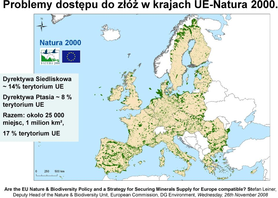 1 milion km², 17 % terytorium UE Are the EU Nature & Biodiversity Policy and a Strategy for Securing