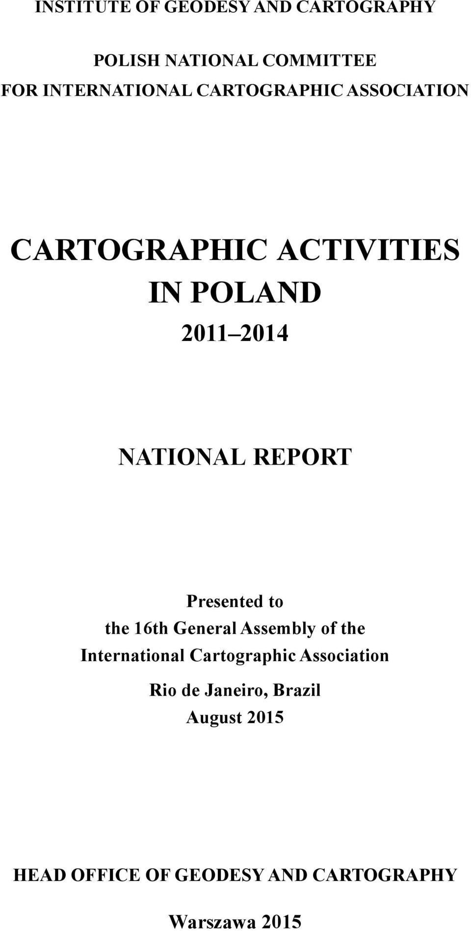 Presented to the 16th General Assembly of the International Cartographic Association