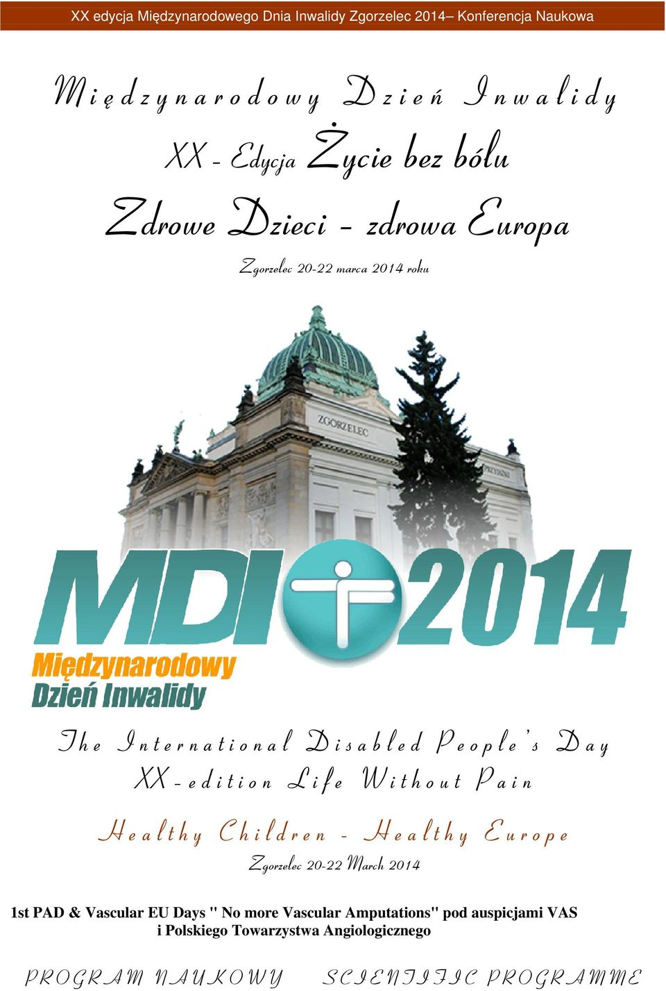 "Children - Healthy Europe Zgorzelec 20-22 March 2014 1st PAD & Vascular EU Days "" No more Vascular"