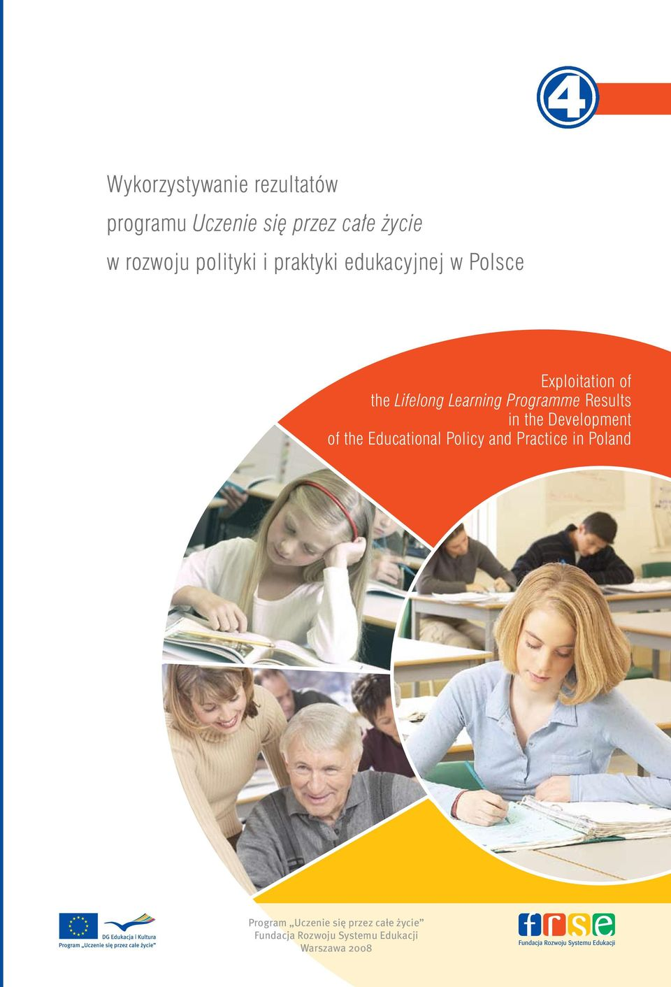 Programme Results in the Development of the Educational Policy and Practice in