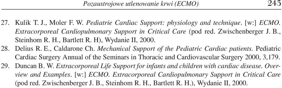 Mechanical Support of the Pediatric Cardiac patients. Pediatric Cardiac Surgery Annual of the Seminars in Thoracic and Cardiovascular Surgery 2000, 3,179. 29. Duncan B. W.