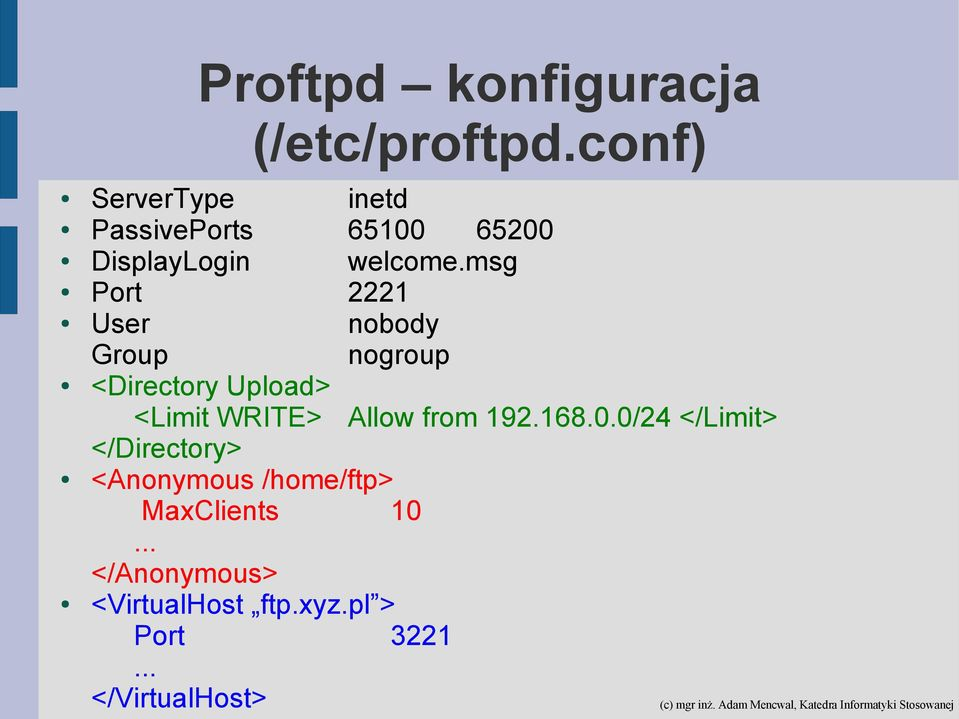 msg Port 2221 User nobody Group nogroup <Directory Upload> <Limit WRITE> Allow