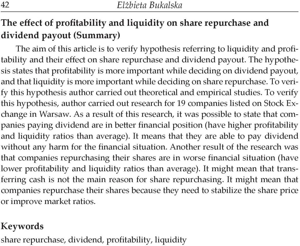 The hypothesis states that profitability is more important while deciding on dividend payout, and that liquidity is more important while deciding on share repurchase.
