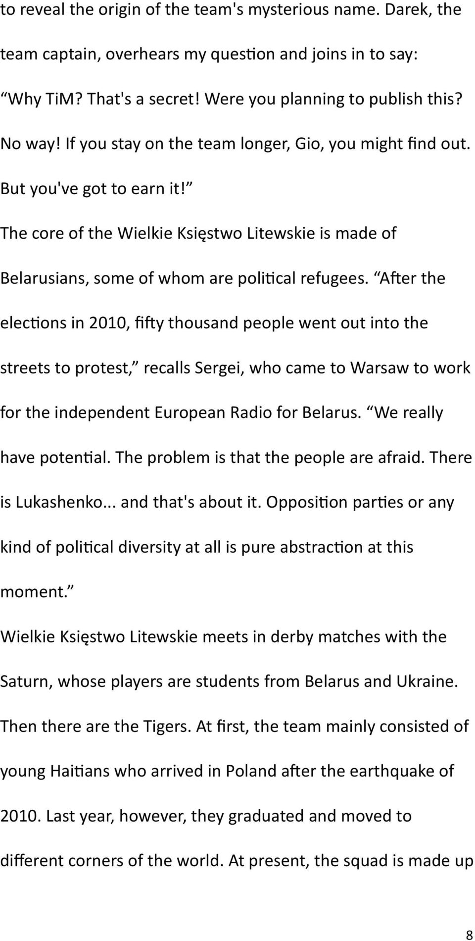 After the elections in 2010, fifty thousand people went out into the streets to protest, recalls Sergei, who came to Warsaw to work for the independent European Radio for Belarus.