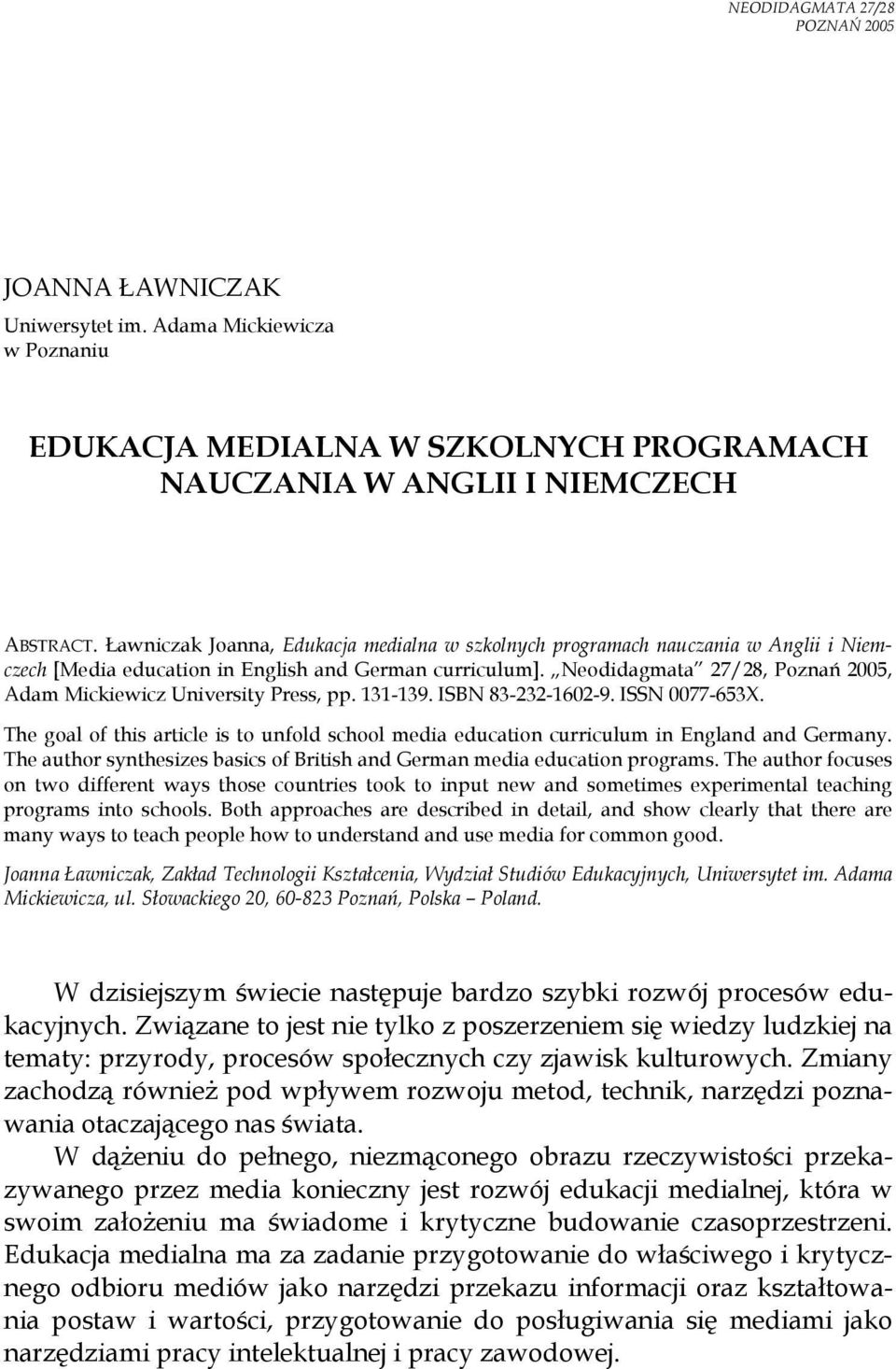 Neodidagmata 27/28, Poznań 2005, Adam Mickiewicz University Press, pp. 131-139. ISBN 83-232-1602-9. ISSN 0077-653X.