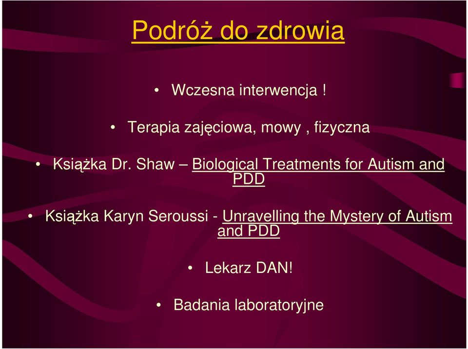 Shaw Biological Treatments for Autism and PDD KsiąŜka