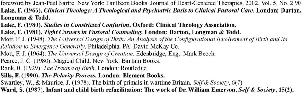 Oxford: Clinical Theology Association. Lake, F. (1981). Tight Corners in Pastoral Counseling. London: Darton, Longman & Todd. Mott, F. J. (1948).
