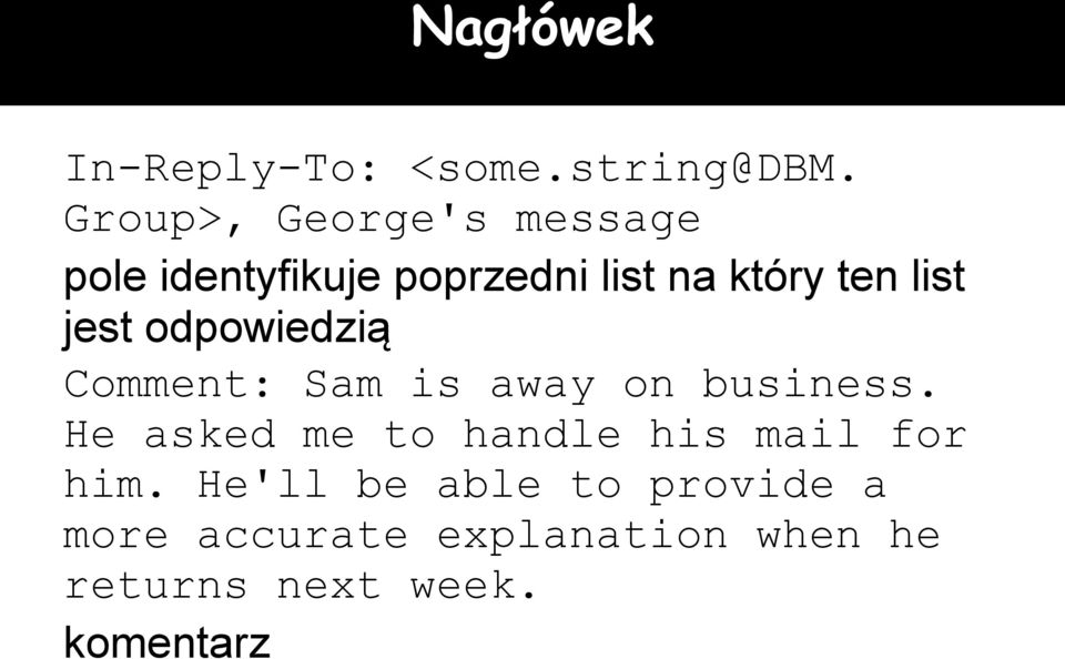 list jest odpowiedzią Comment: Sam is away on business.
