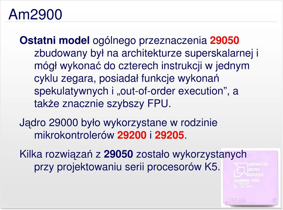 out-of-order execution, a także znacznie szybszy FPU.
