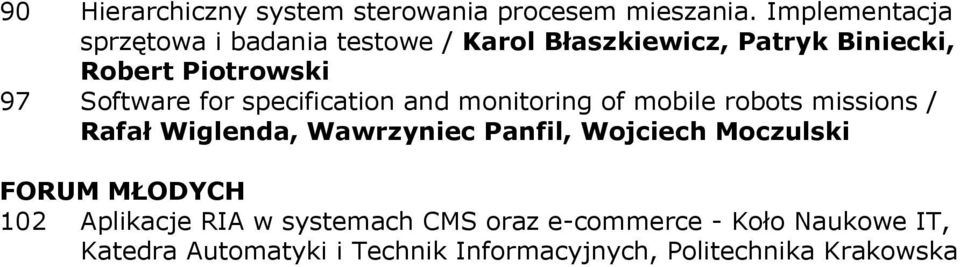 Software for specification and monitoring of mobile robots missions / Rafał Wiglenda, Wawrzyniec Panfil,