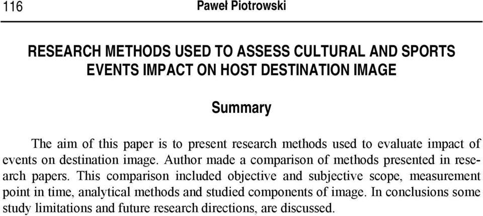 Author made a comparison of methods presented in research papers.