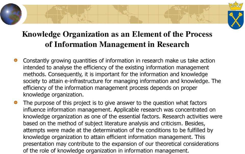 The efficiency of the information management process depends on proper knowledge organization.