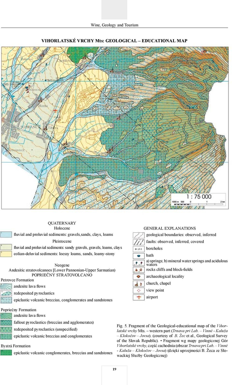 Petrovce Formation andesite lava flows redeposited pyroclastics epiclastic volcanic breccias, conglomerates and sandstones GENERAL EXPLANATIONS geological boundaries: observed, inferred faults: