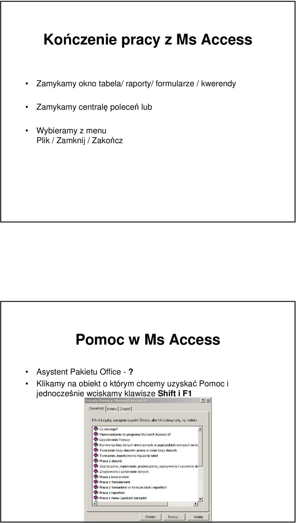 Zakończ Pomoc w Ms Access Asystent Pakietu Office -?