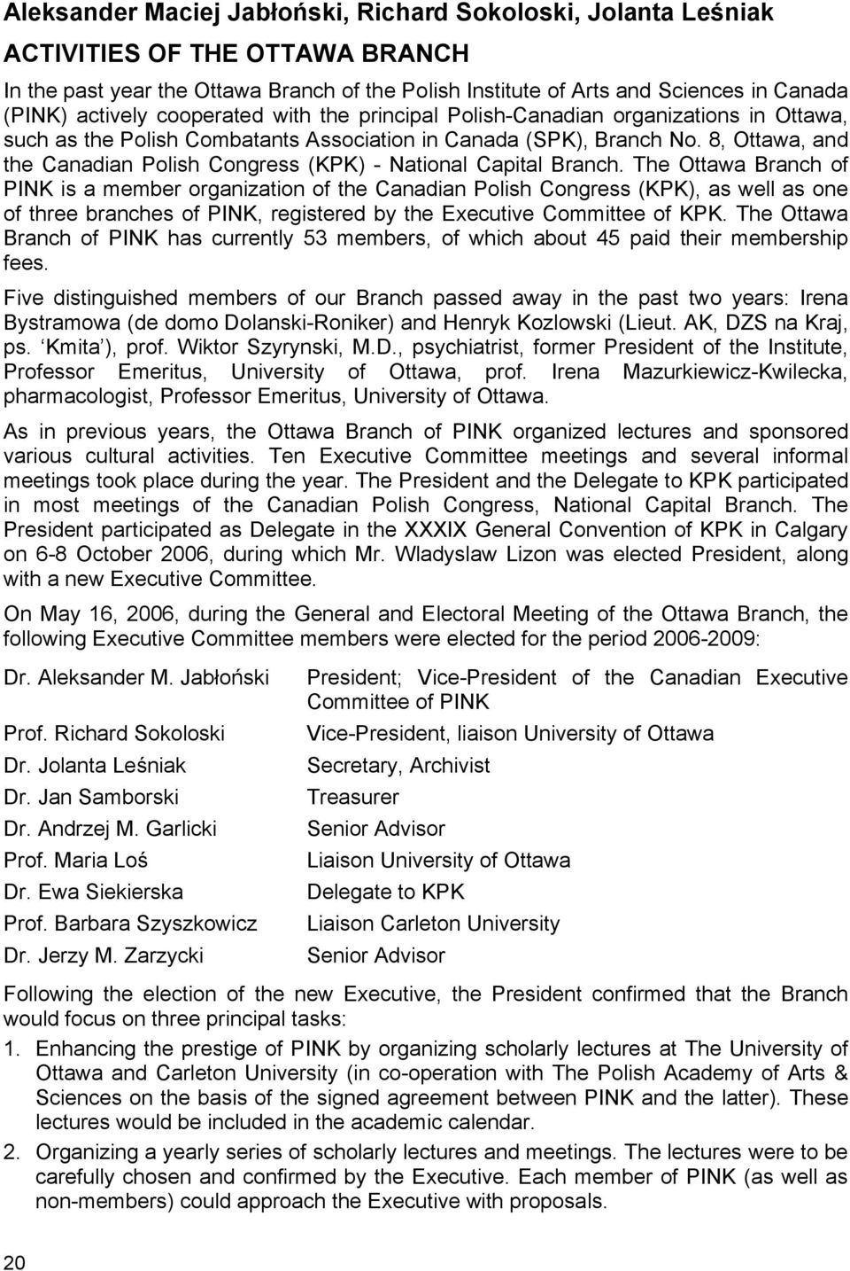 8, Ottawa, and the Canadian Polish Congress (KPK) - National Capital Branch.