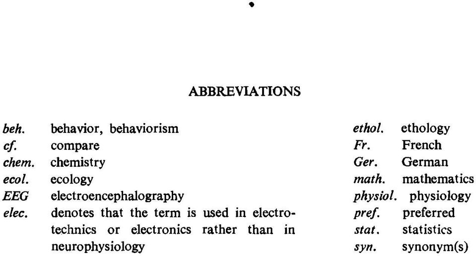 electronics rather than in neurophysiology ethol. ethology Fr. French Ger.