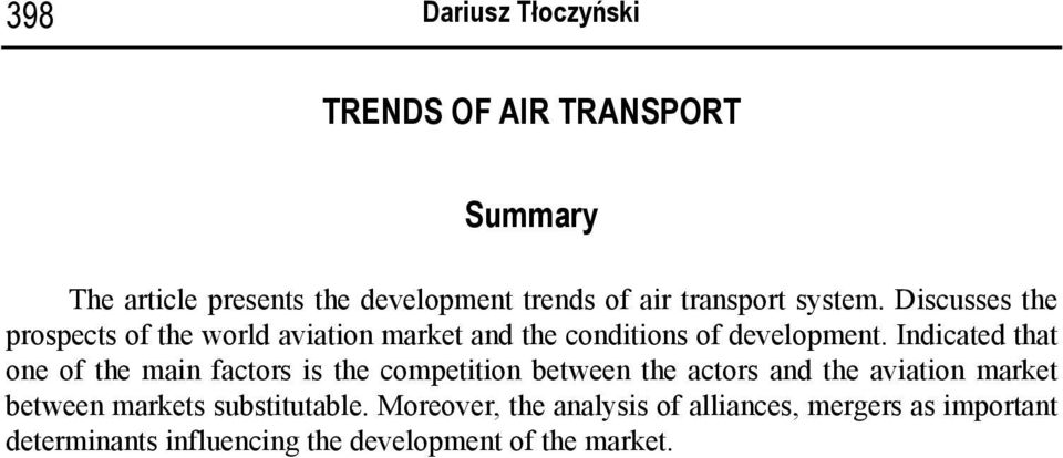 Indicated that one of the main factors is the competition between the actors and the aviation market between