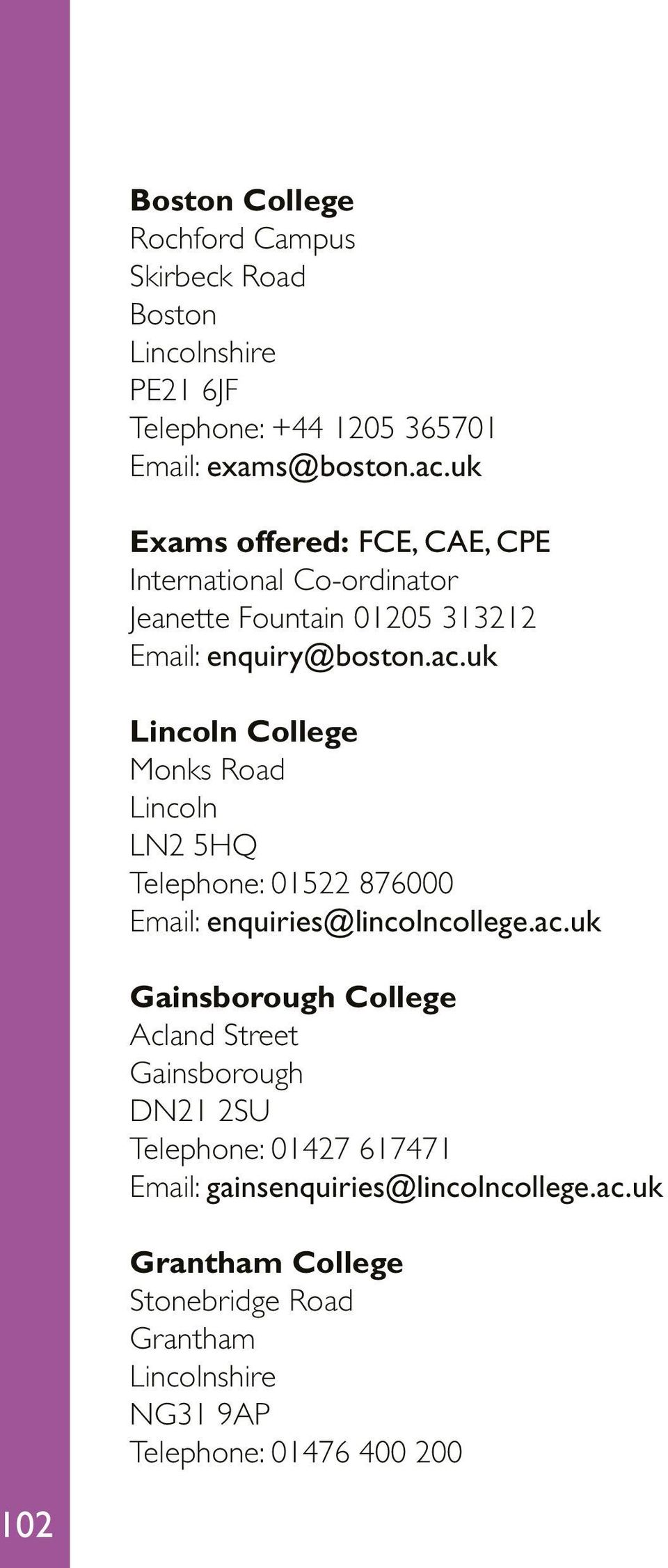 uk Lincoln College Monks Road Lincoln LN2 5HQ Telephone: 01522 876000 Email: enquiries@lincolncollege.ac.