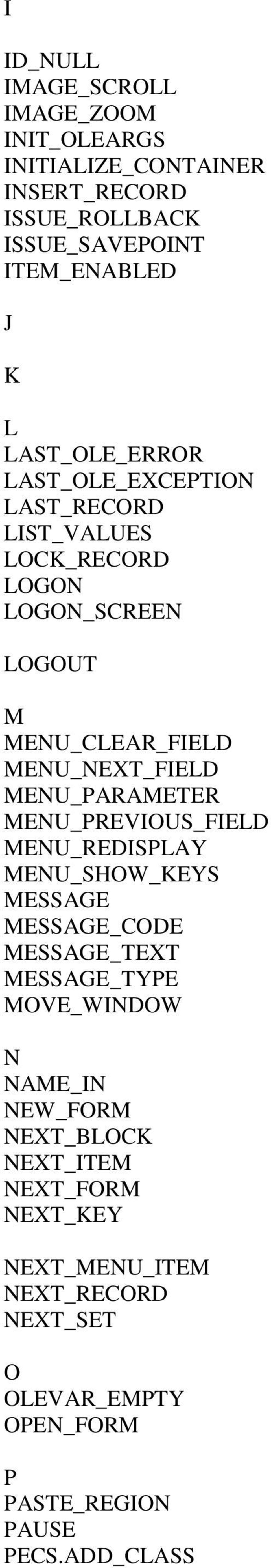 MENU_PARAMETER MENU_PREVIOUS_FIELD MENU_REDISPLAY MENU_SHOW_KEYS MESSAGE MESSAGE_CODE MESSAGE_TEXT MESSAGE_TYPE MOVE_WINDOW N NAME_IN