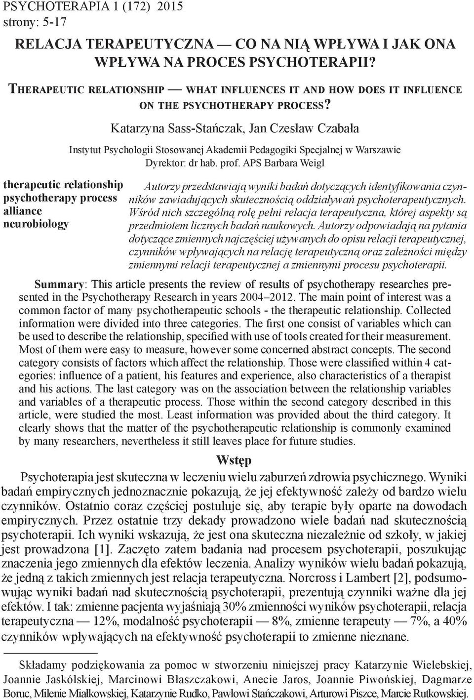 therapeutic relationship psychotherapy process alliance neurobiology Katarzyna Sass-Stańczak, Jan Czesław Czabała Instytut Psychologii Stosowanej Akademii Pedagogiki Specjalnej w Warszawie Dyrektor: