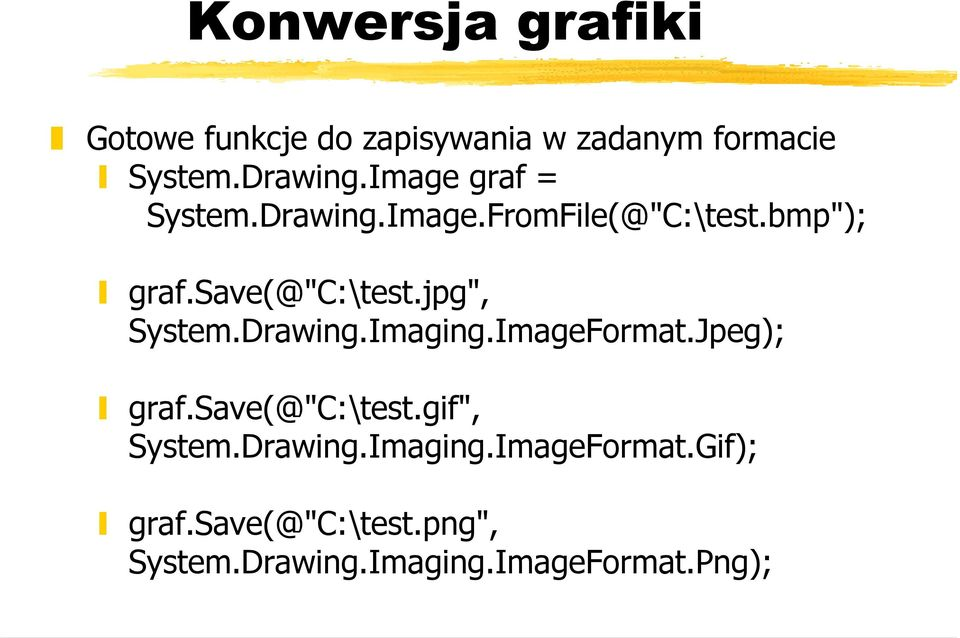 "jpg"", System.Drawing.Imaging.ImageFormat.Jpeg); graf.save(@""c:\test.gif"", System."