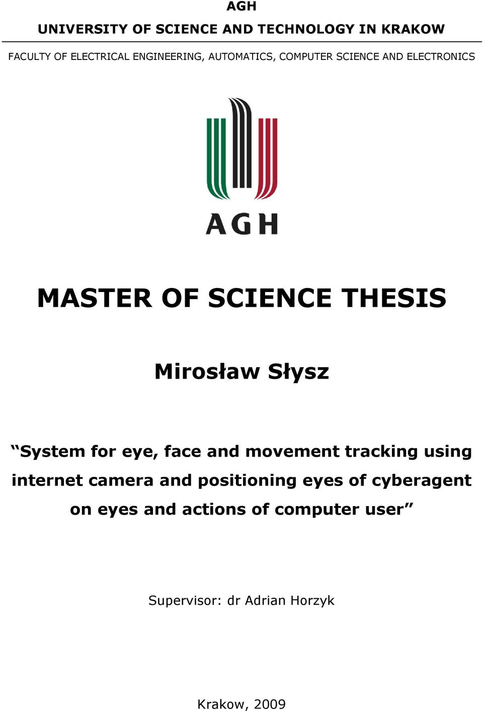System for eye, face and movement tracking using internet camera and positioning eyes