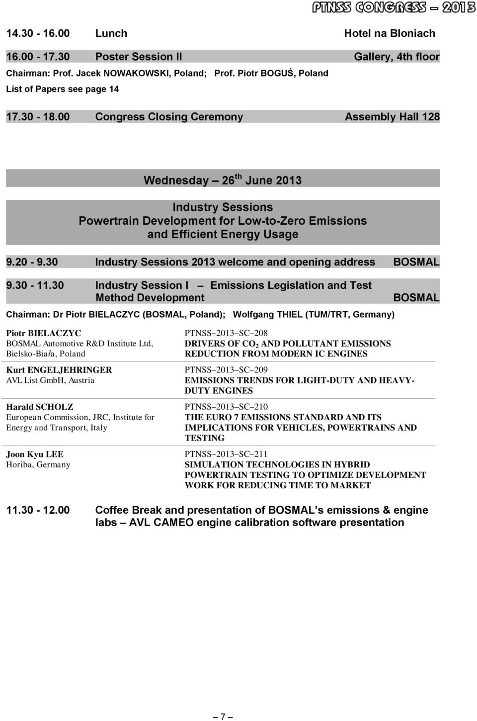 30 Industry Sessions 2013 welcome and opening address BOSMAL 9.30-11.