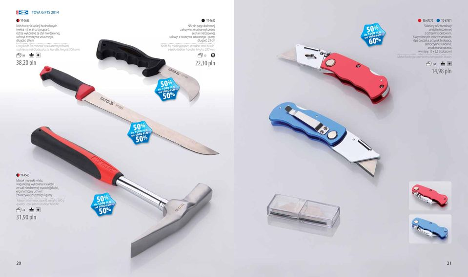 Knife for roofing paper, stainless steel blade, plastic/rubber handle, lenght: 230 mm 60 22,30 pln TG-67370 TG-67371 Składany nóż metalowy ze stali nierdzewnej z ostrzem trapezowym, 6 wymiennych