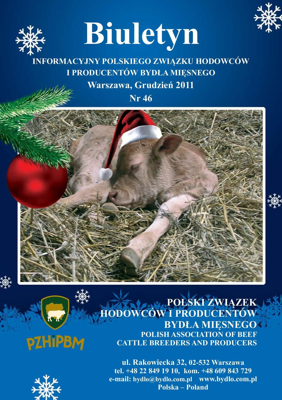 ASSOCIATION OF BEEF CATTLE BREEDERS AND PRODUCERS ul. Rakowiecka 32, 02-532 Warszawa tel.