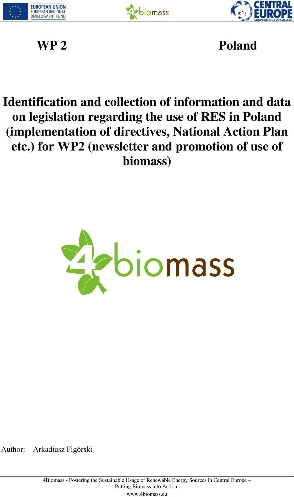 ) for WP2 (newsletter and promotion of use of biomass) Author: Arkadiusz Figórski 4Biomass -