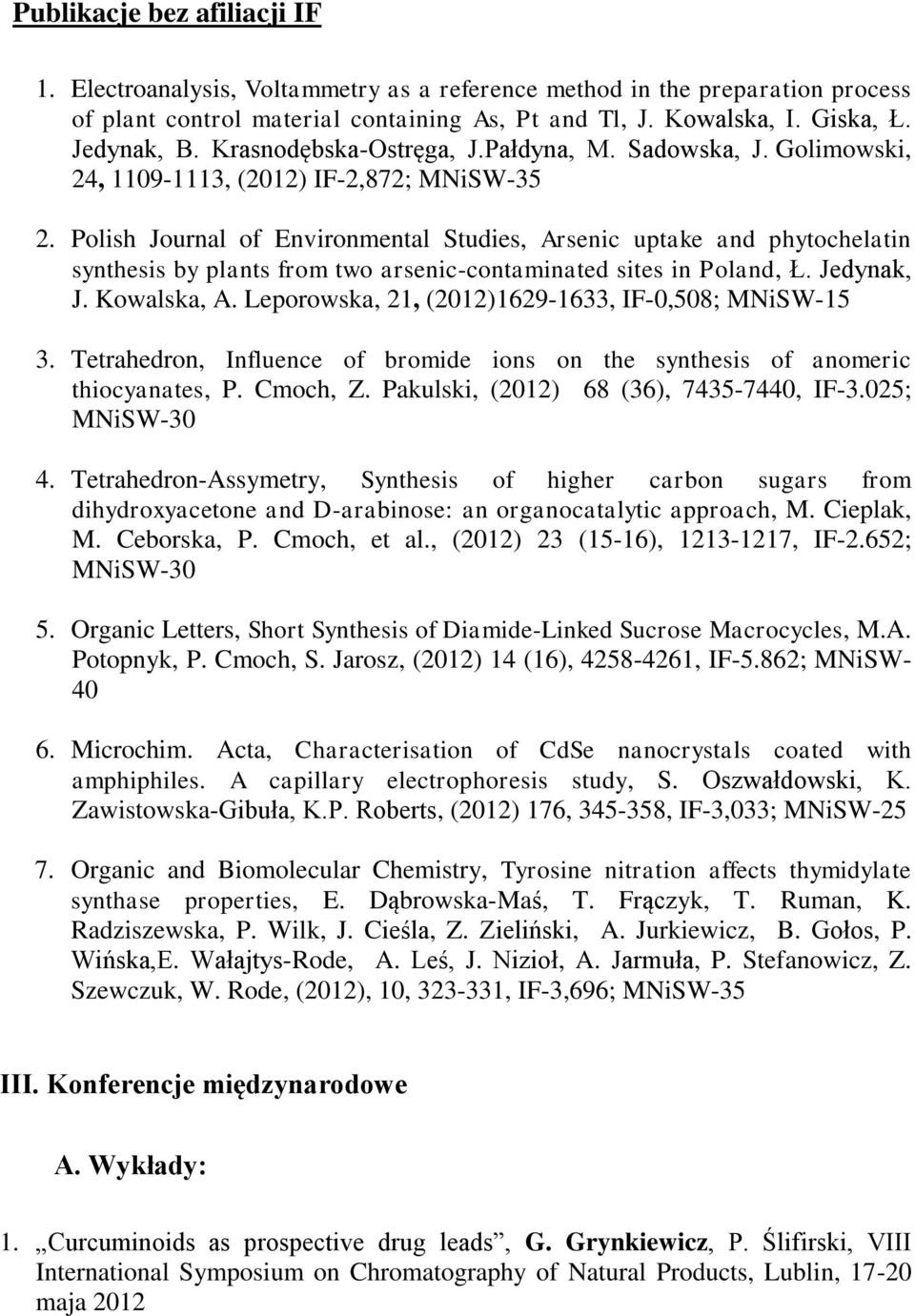 Polish Journal of Environmental Studies, Arsenic uptake and phytochelatin synthesis by plants from two arsenic-contaminated sites in Poland, Ł. Jedynak, J. Kowalska, A.