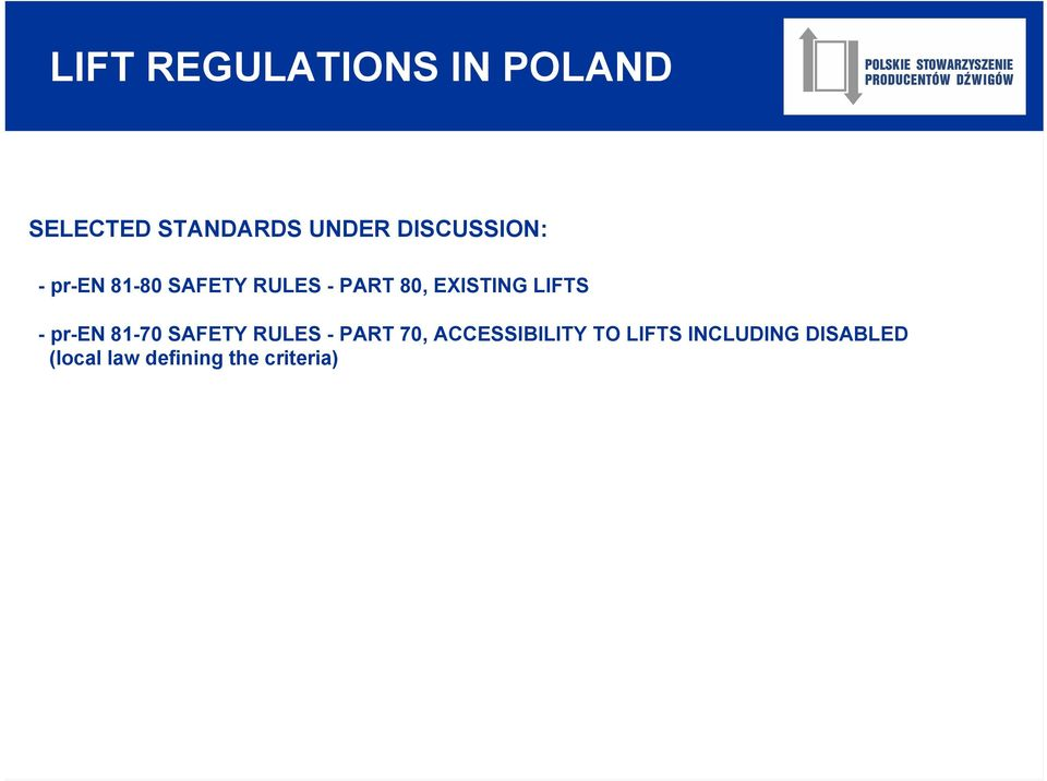 EXISTING LIFTS - pr-en 81-70 SAFETY RULES - PART 70,