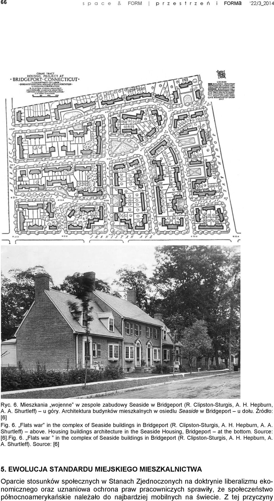 Housing buildings architecture in the Seaside Housing, Bridgeport at the bottom. Source: [6].Fig. 6. Flats war in the complex of Seaside buildings in Bridgeport (R. Clipston-Sturgis, A. H. Hepburn, A.