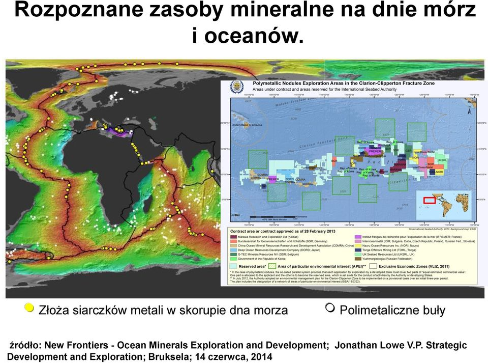 źródło: New Frontiers - Ocean Minerals Exploration and