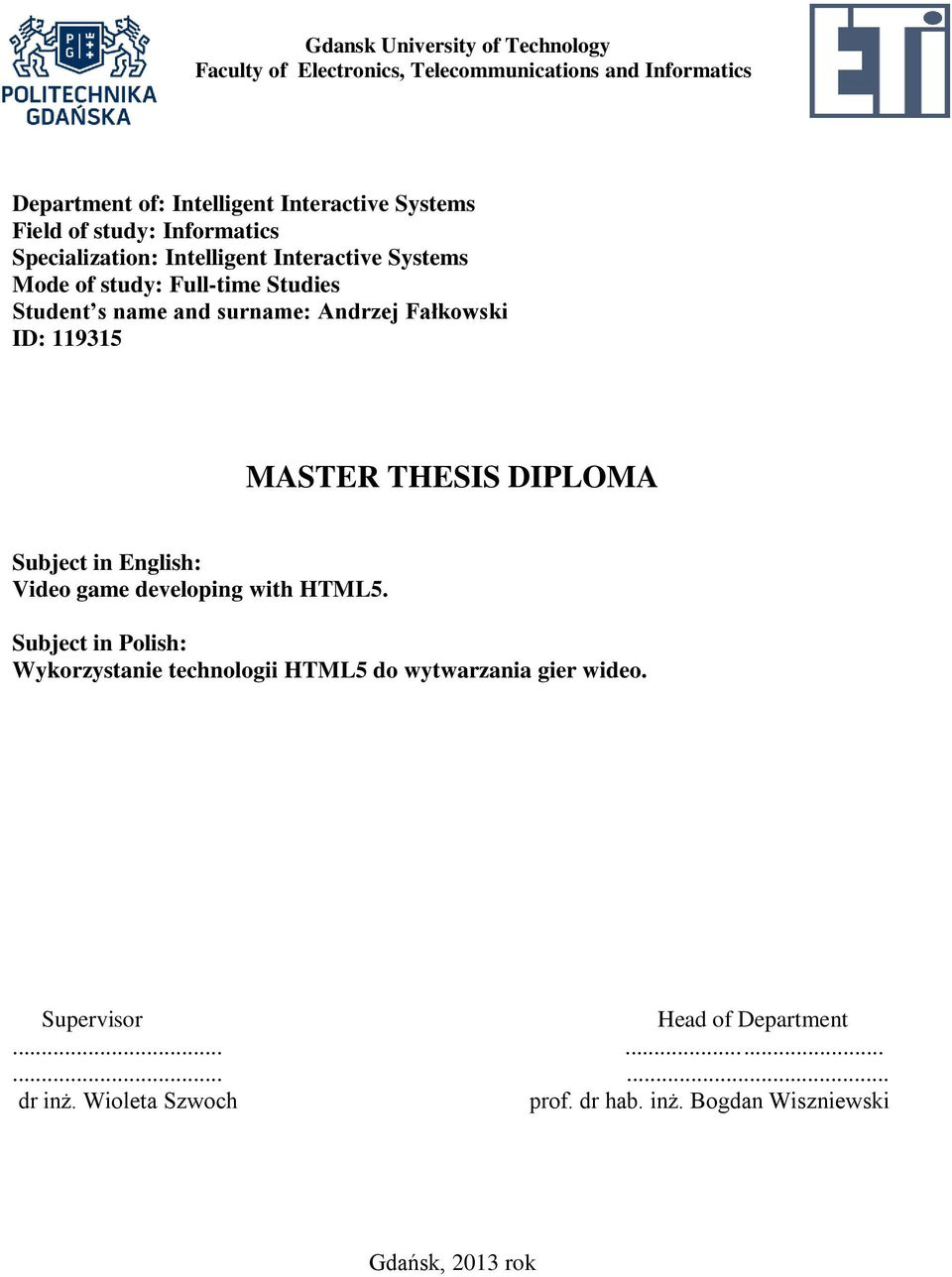 Fałkowski ID: 119315 MASTER THESIS DIPLOMA Subject in English: Video game developing with HTML5.