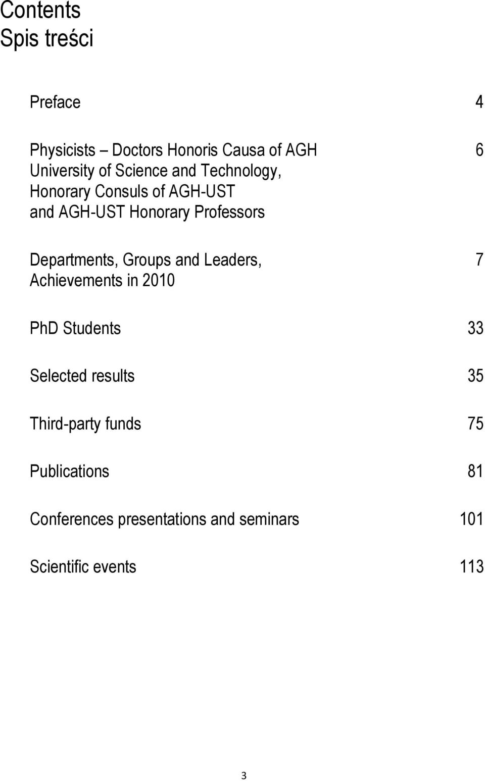 Groups and Leaders, Achievements in 2010 PhD Students Selected results Third-party funds