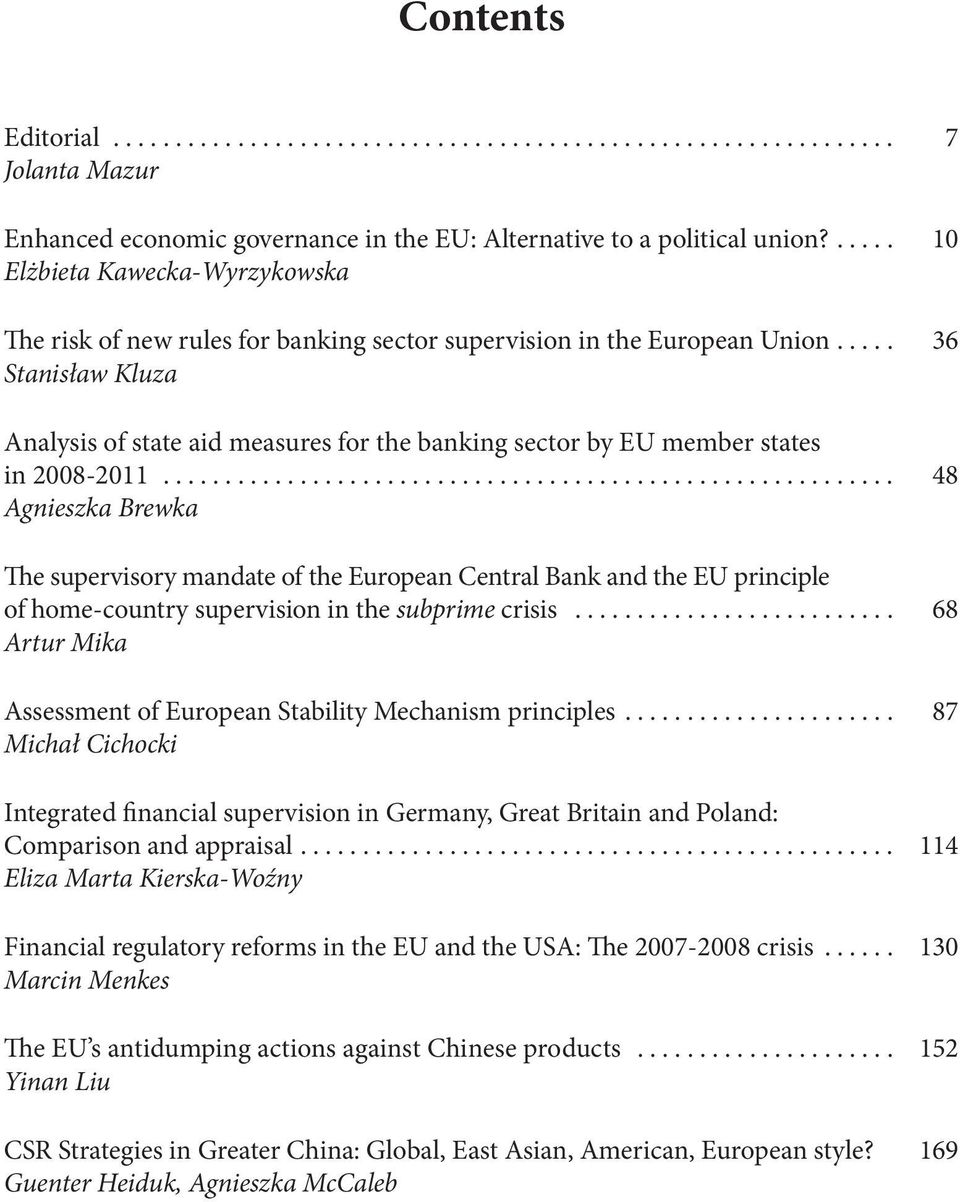 .... 36 Stanisław Kluza Analysis of state aid measures for the banking sector by EU member states in 2008-2011.