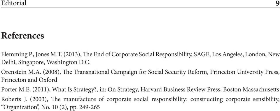 E, Los Angeles, London, New Delhi, Singapore, Washington D.C. Orenstein M.A. (2008), The Transnational Campaign for Social Security Reform, Princeton University Press, Princeton and Oxford Porter M.