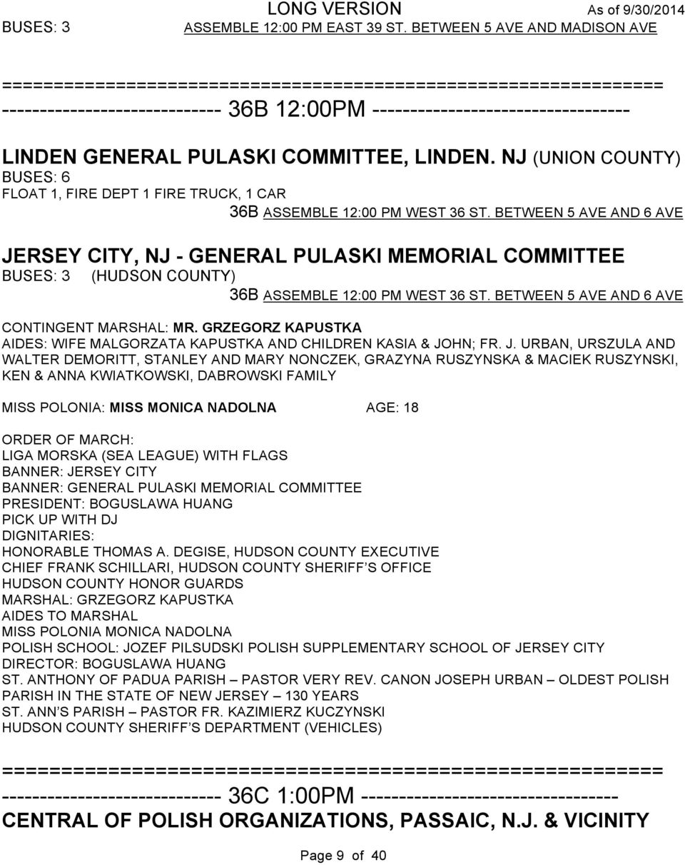 COMMITTEE, LINDEN. NJ (UNION COUNTY) BUSES: 6 FLOAT 1, FIRE DEPT 1 FIRE TRUCK, 1 CAR 36B ASSEMBLE 12:00 PM WEST 36 ST.